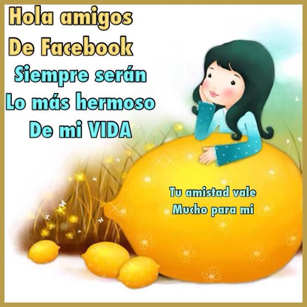 Hola amigos de facebook, siempre serán lo más hermoso de mi vida