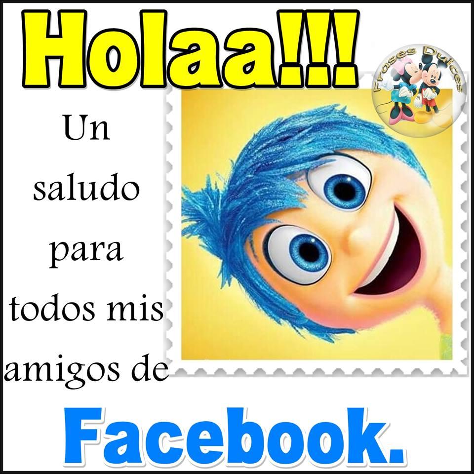 ¡Hola! Un saludo para todos mis amigos de Facebook