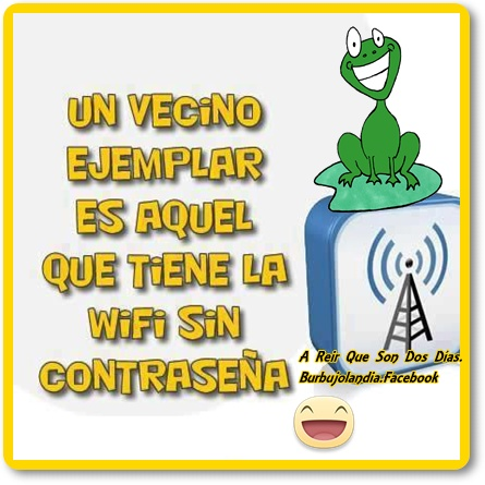 Un vecino ejemplar es aquel que tiene WiFi sin contraseña