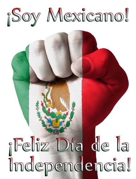 ¡Soy Mexicano! ¡Feliz Día de la Independencia!