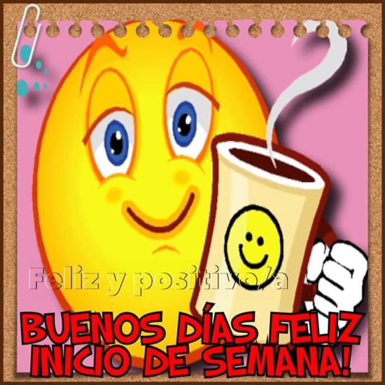 Buenos Días, Feliz Inicio de Semana!