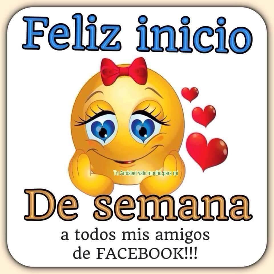 ¡Feliz inicio de semana a todos mis amigos de Facebook!