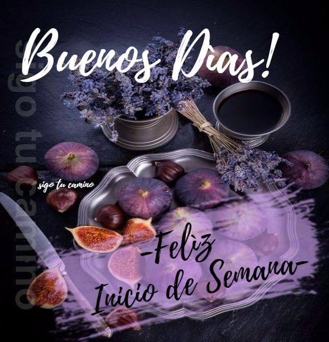 Buenos Días! Feliz Inicio de Semana