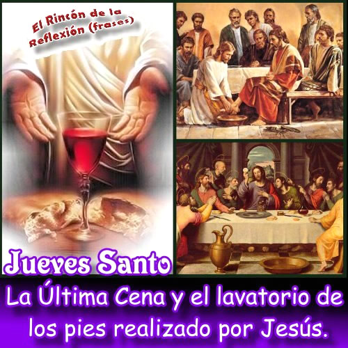 Jueves Santo... La Última Cena y el lavatorio de los pies realizado por Jesús