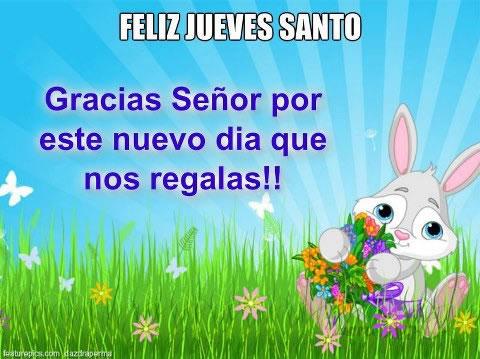 Feliz Jueves Santo, Gracias Señor por este nuevo día que nos regalas!!