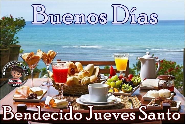 Buenos Días, Bendecido Jueves Santo