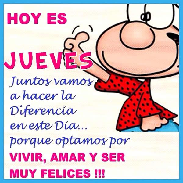 Hoy es Jueves. Vivir, amar y ser muy felices!