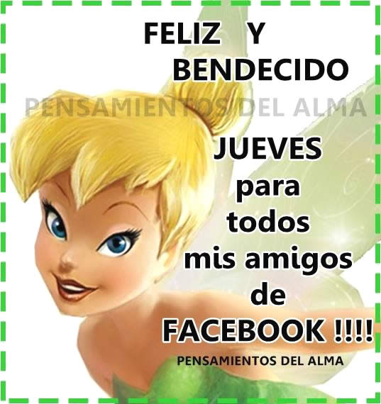 Feliz y Bendecido Jueves para todos mis amigos de Facebook!