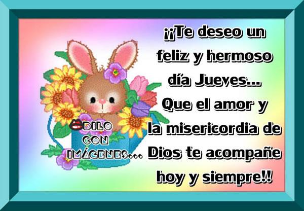 Te deseo un feliz y hermoso día Jueves