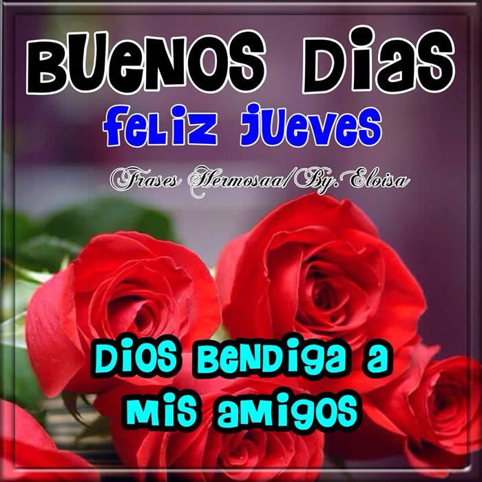 Buenos días, feliz jueves, Dios bendiga a mis amigos