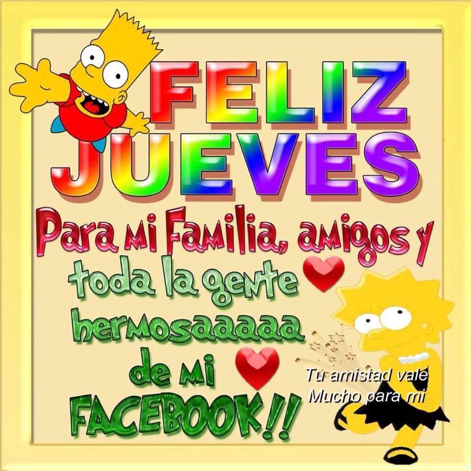 Feliz Jueves para mi familia, amigos y toda la gente hermosa de mi Facebook!