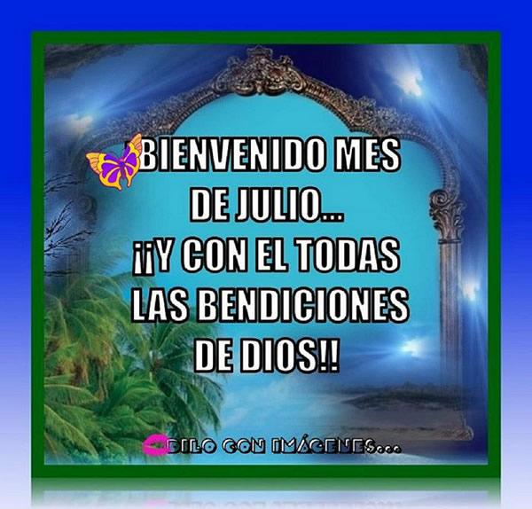 Bienvenido mes de Julio... y con el todas las bendiciones de Dios!
