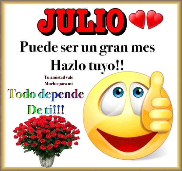Julio, puede ser un gran mes hazlo tuyo! Todo depende de ti!
