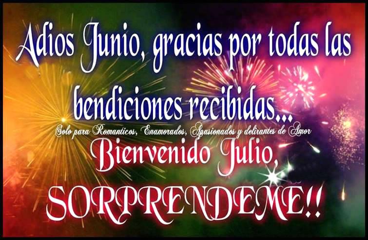 Adiós Junio. Bienvenido Julio... Sorprendeme!!