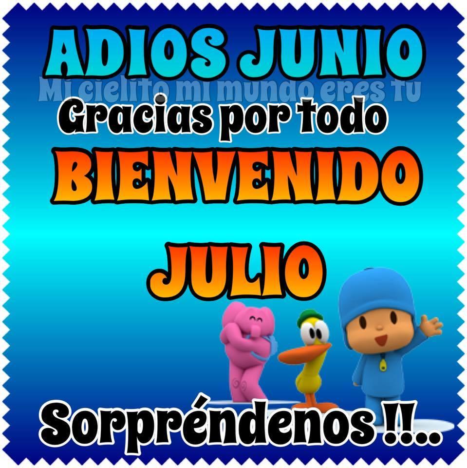 Adiós Junio, gracias por todo. Bienvenido Julio... Sorpréndenos !!