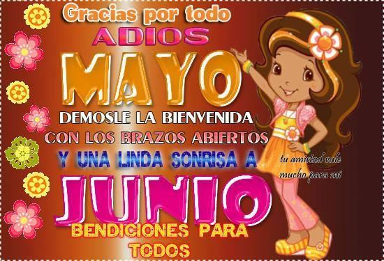 Gracias por todo, Adios Mayo. Bienvenido Junio! Bendiciones para todos