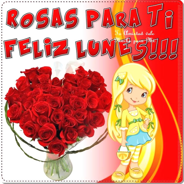 Rosas Para Ti, Feliz Lunes!!!