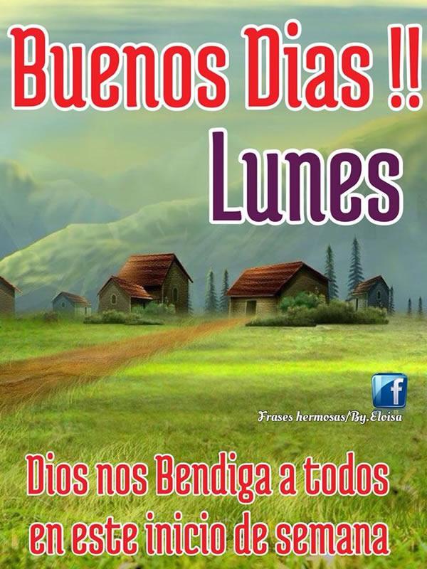 Buenos Días Lunes, Dios nos Bendiga a...