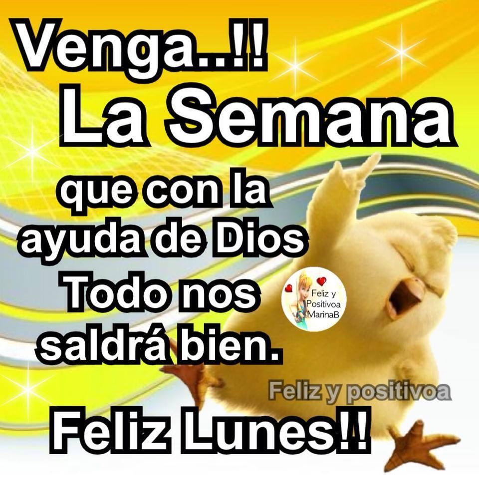 Feliz Lunes! La Semana que con la ayuda de Dios todo nos saldrá bien