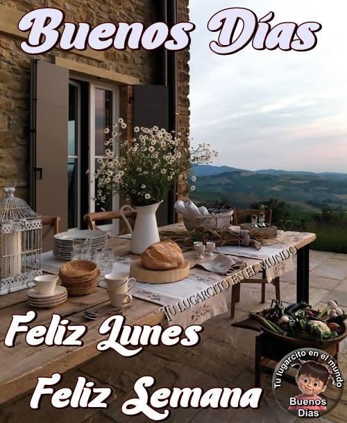 Buenos Días, Feliz Lunes, Feliz Semana