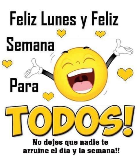 Feliz Lunes y Feliz Semana para TODOS!...