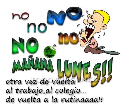 no NO no NO Mañana Lunes!!