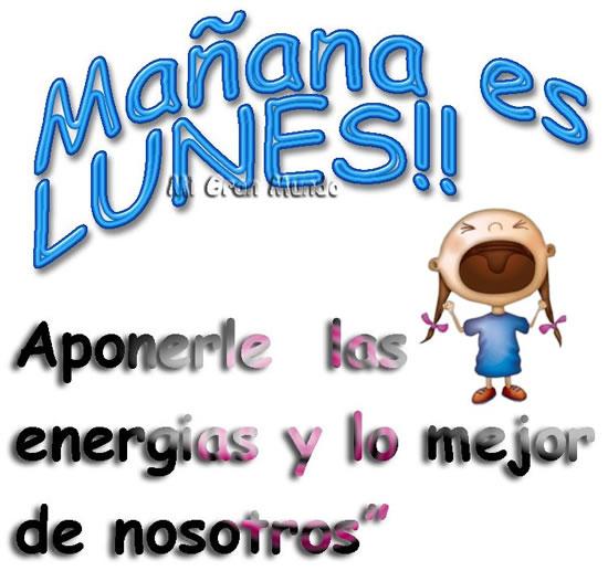 Mañana es LUNES!!