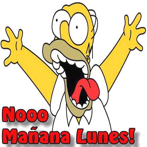 Nooo Mañana Lunes!