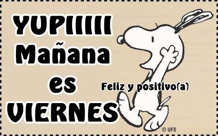 Yupi Mañana es Viernes!