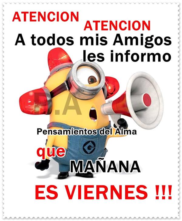 Atención, atención a todos mid amigos les informo que Mañana es Viernes!!