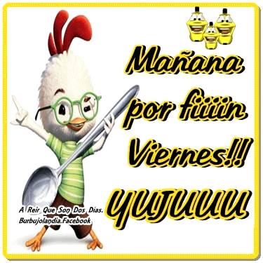¡¡Mañana por fiiiin Viernes!! Yujuuu