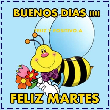 Buenos Días! Feliz Martes!