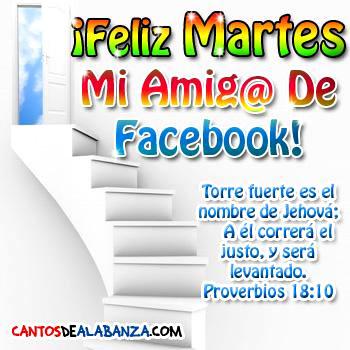 ¡Feliz Martes Mi Amig@ De Facebook!