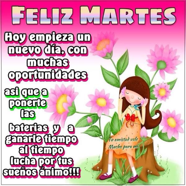 Feliz Martes! Hoy empieza un nuevo día, con muchas oportunidades