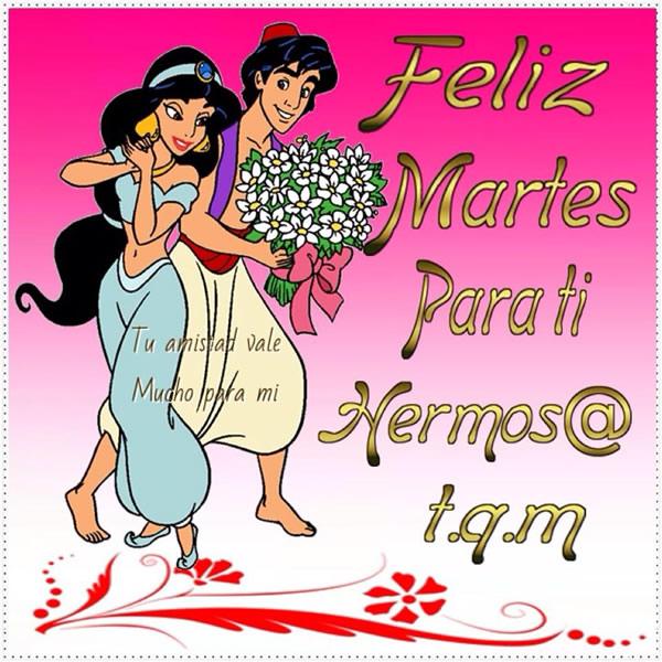 Feliz Martes para ti hermos@ t.q.m.