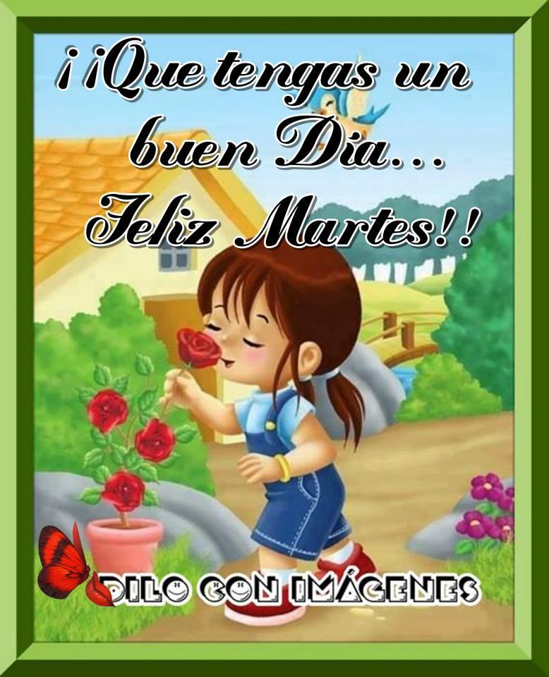 ¡¡Que tengas un buen día... Feliz Martes!!