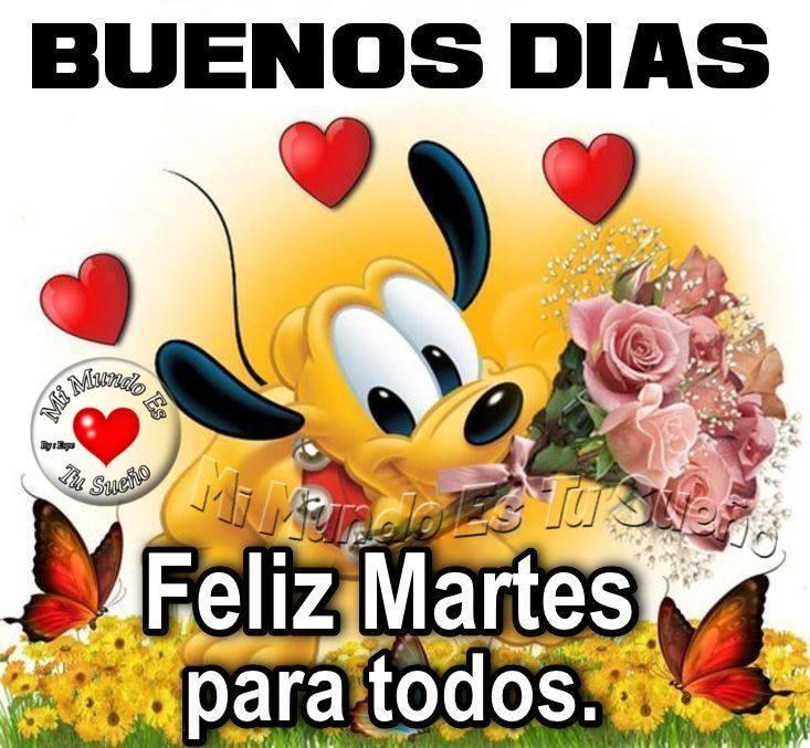 Buenos Días, Feliz Martes para todos