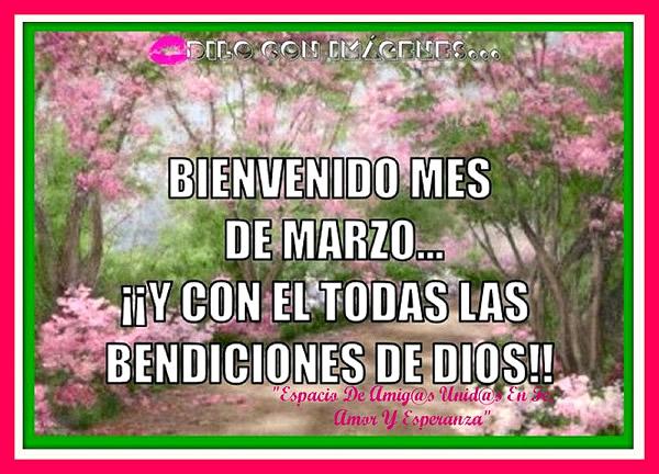 Bienvenido Mes de Marzo... ¡¡Y con el todos las Bendiciones de Dios!!