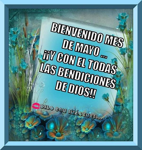 Bienvenido Mes de Mayo... y con el todas las Bendiciones de Dios!!