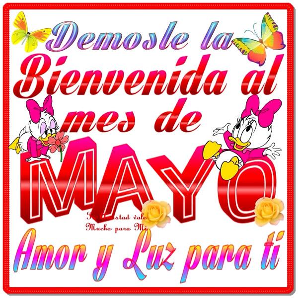 Demosle la Bienvenida al mes de Mayo. Amor y Luz para ti