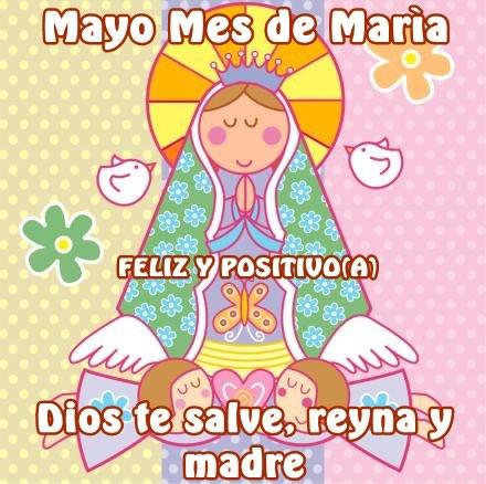 Mayo Mes de María. Dios te salve, reyna y madre