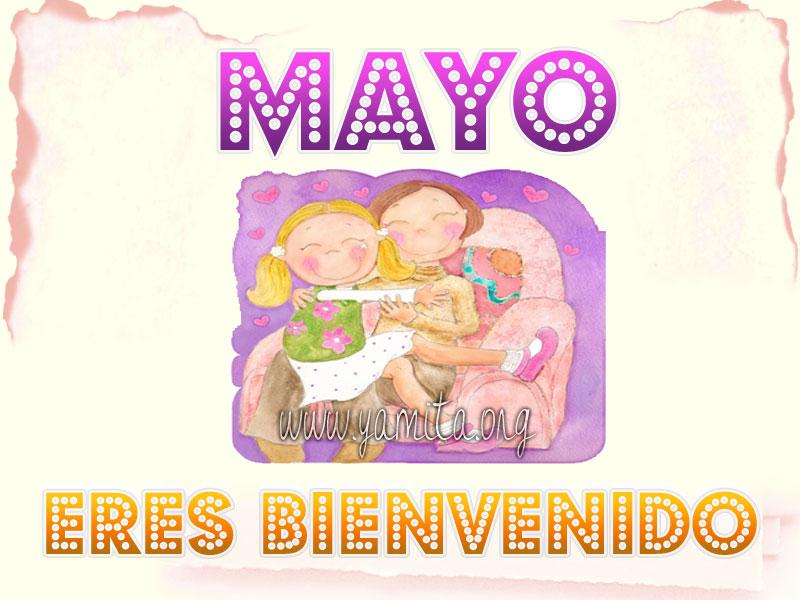 Mayo eres Bienvenido