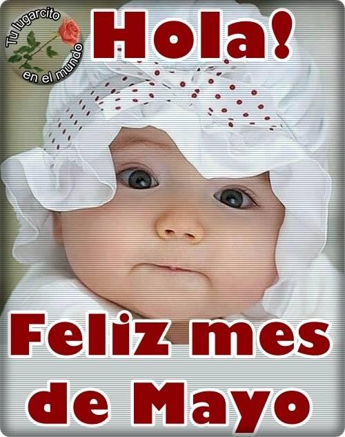 ¡Hola! Feliz mes de Mayo
