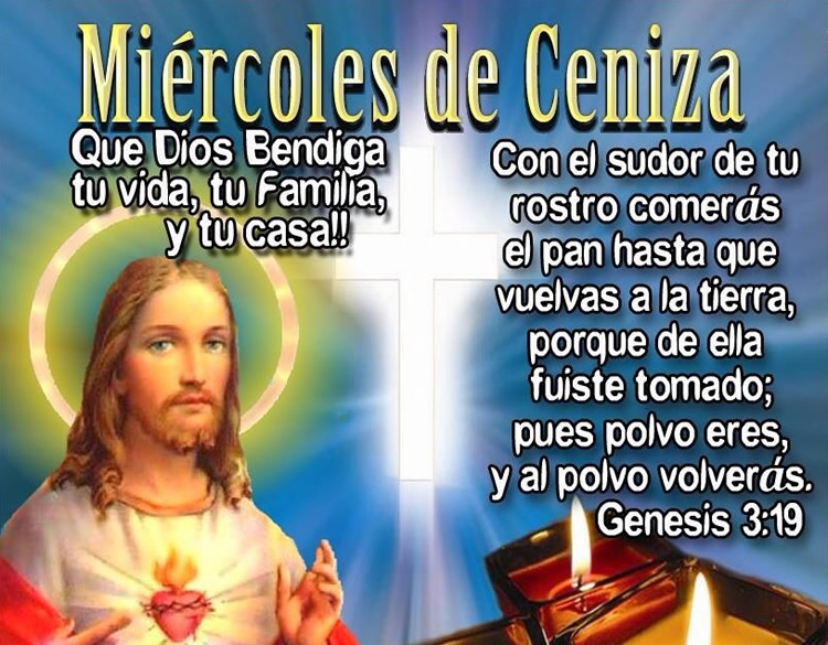 Miércoles de Ceniza. Que Dios Bendiga tu vida, tu Familia y tu Casa!
