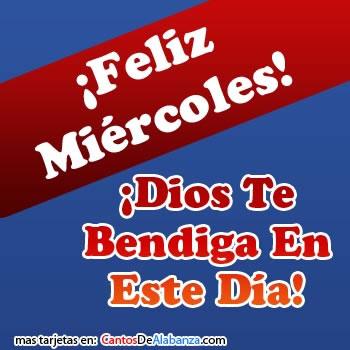 ¡Feliz Miércoles! ¡Dios Te Bendiga En Este Día!