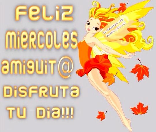 Feliz Miércoles Amiguita, Disfruta Tu Día!!!