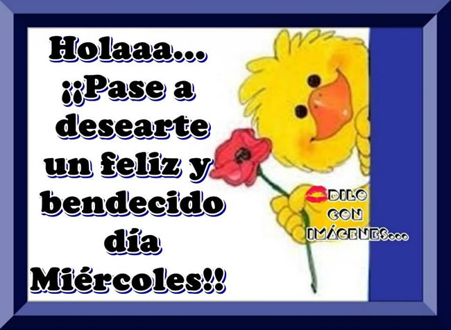 Holaaa... !!Pase a desearte un feliz y bendecido día Miércoles!!