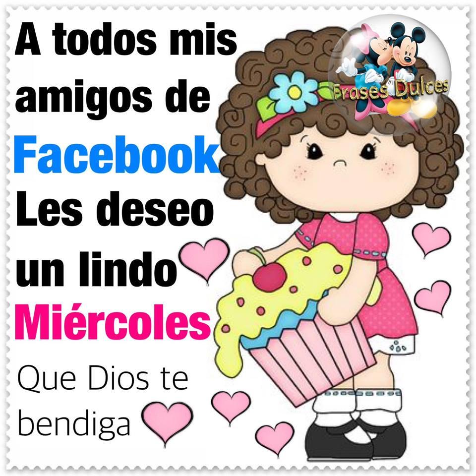 A todos mis amigos de Facebook les deseo un lindo Miércoles