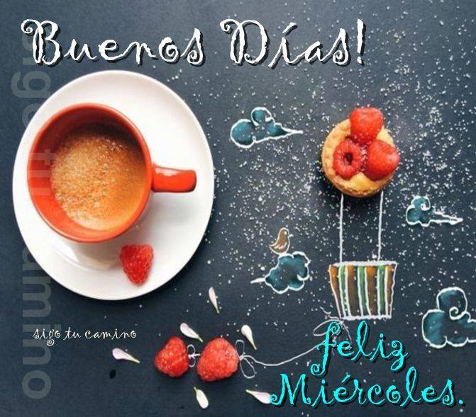 Buenos Días! Feliz Miércoles.