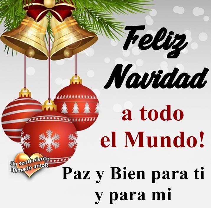 Feliz Navidad a todo el Mundo! Paz y Bien para ti y para mi